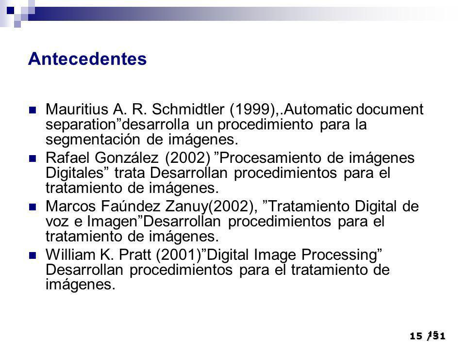 Antecedentes Mauritius A. R. Schmidtler (1999),.Automatic document separation desarrolla un procedimiento para la segmentación de imágenes.