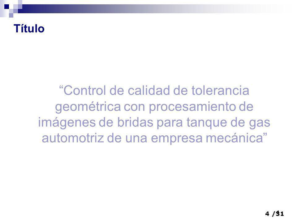 Título Control de calidad de tolerancia geométrica con procesamiento de imágenes de bridas para tanque de gas automotriz de una empresa mecánica