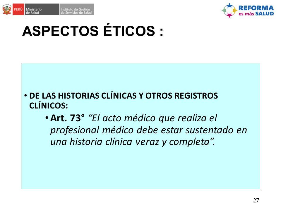 ASPECTOS ÉTICOS : DE LAS HISTORIAS CLÍNICAS Y OTROS REGISTROS CLÍNICOS: