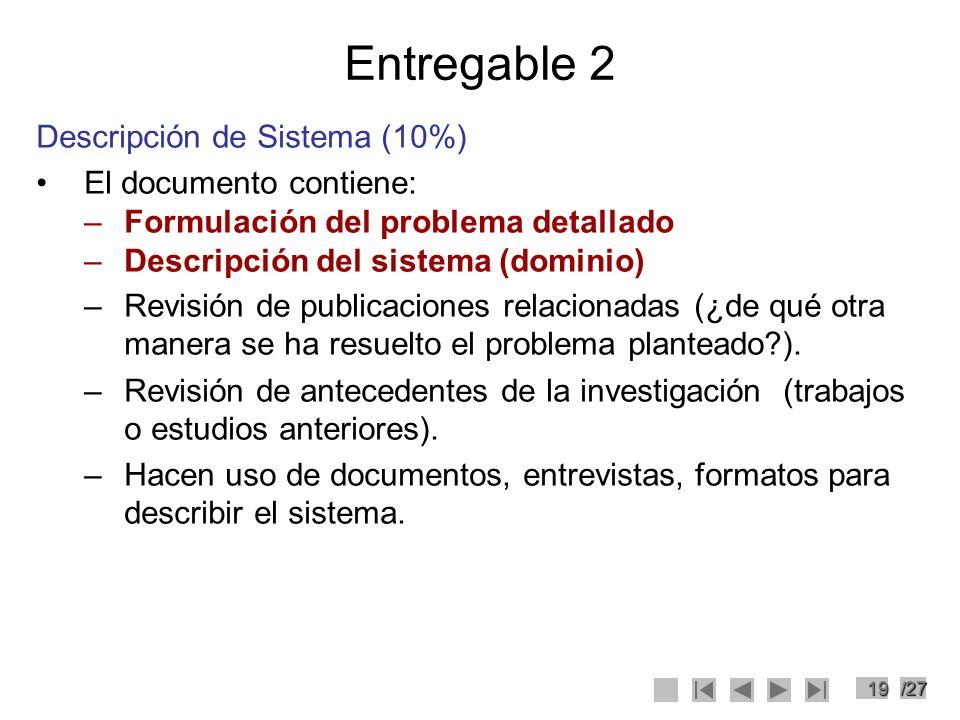 Entregable 2 Descripción de Sistema (10%) El documento contiene: