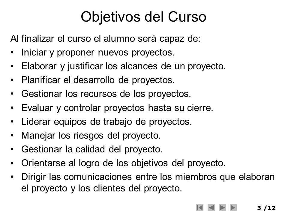 Objetivos del Curso Al finalizar el curso el alumno será capaz de: