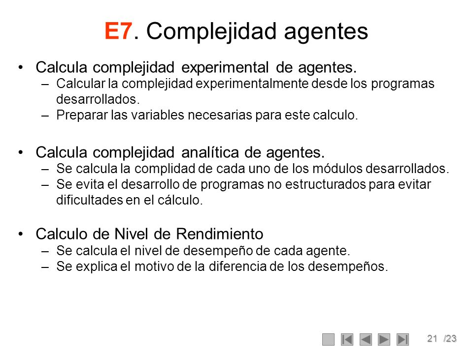 E7. Complejidad agentes Calcula complejidad experimental de agentes.