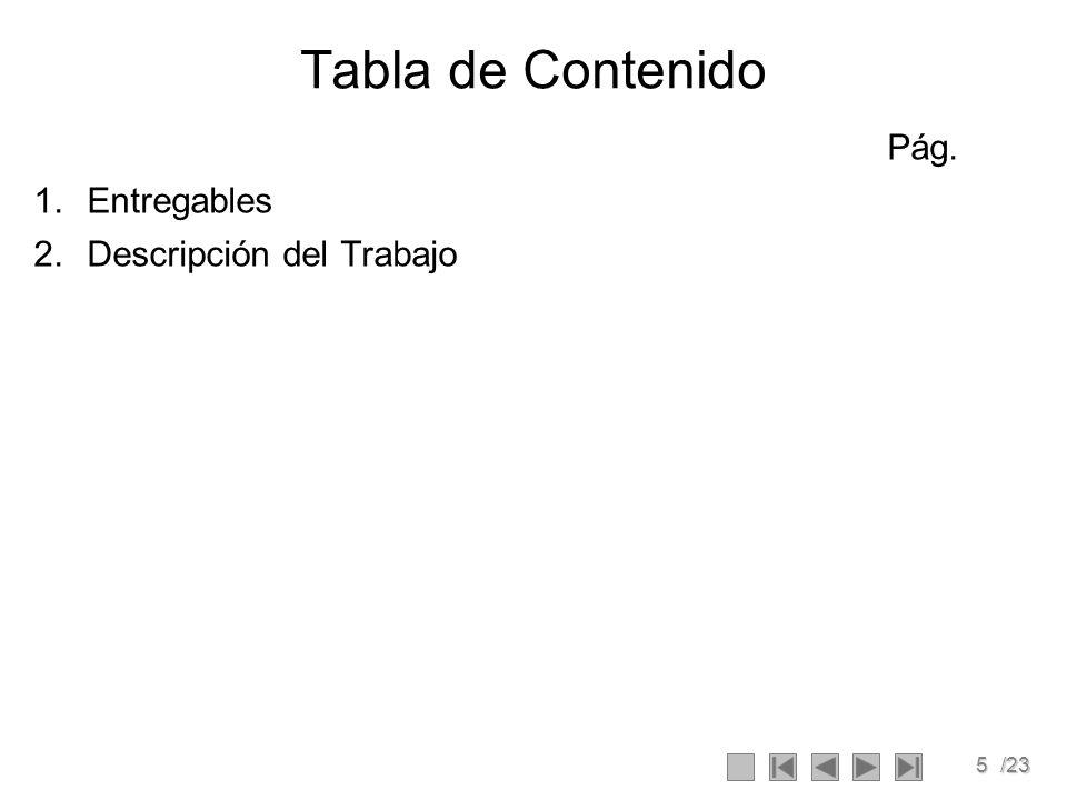 Tabla de Contenido Pág. Entregables Descripción del Trabajo