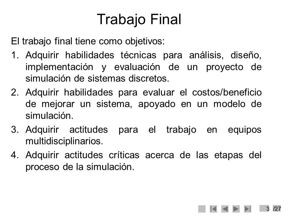 Trabajo Final El trabajo final tiene como objetivos: