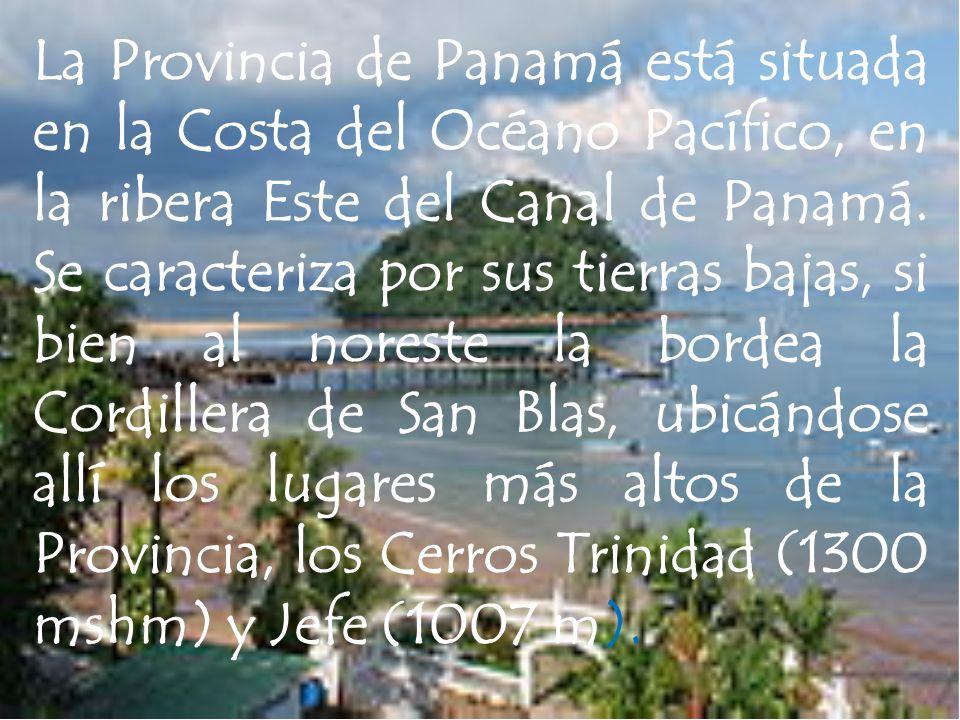 La Provincia de Panamá está situada en la Costa del Océano Pacífico, en la ribera Este del Canal de Panamá.