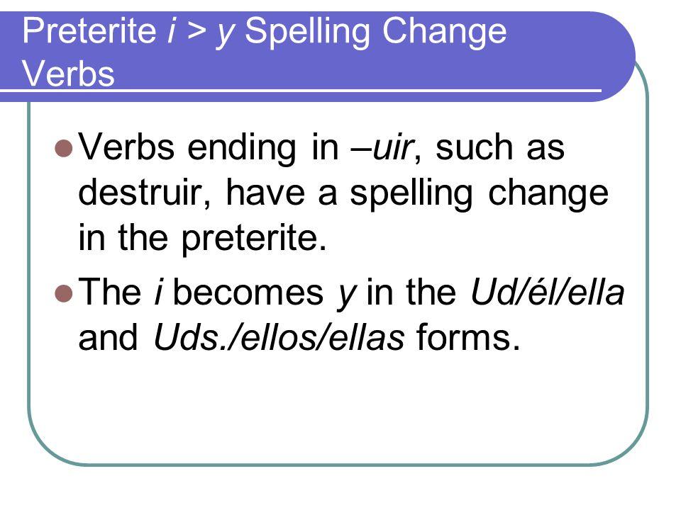 Preterite i > y Spelling Change Verbs