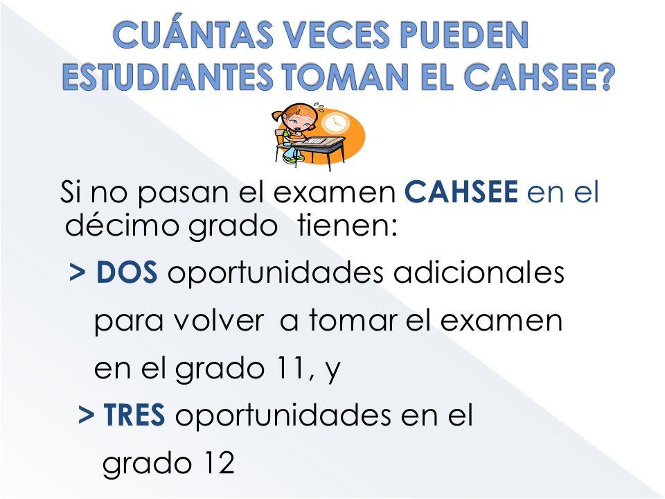 CUÁNTAS VECES PUEDEN ESTUDIANTES TOMAN EL CAHSEE