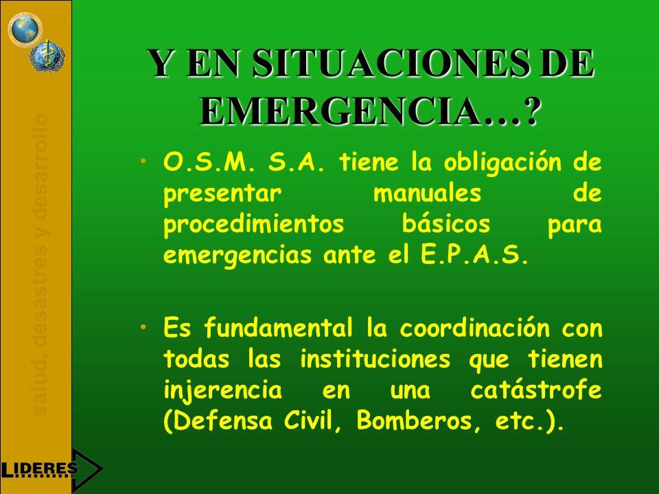 Y EN SITUACIONES DE EMERGENCIA…