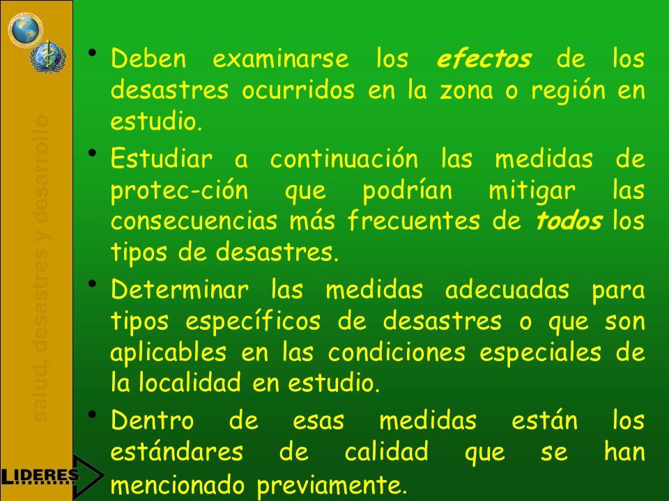 Deben examinarse los efectos de los desastres ocurridos en la zona o región en estudio.