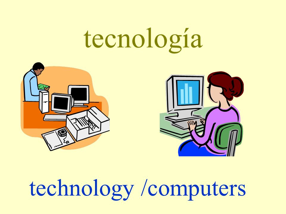 tecnología technology /computers