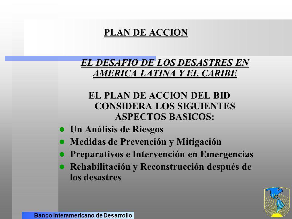 EL PLAN DE ACCION DEL BID CONSIDERA LOS SIGUIENTES ASPECTOS BASICOS: