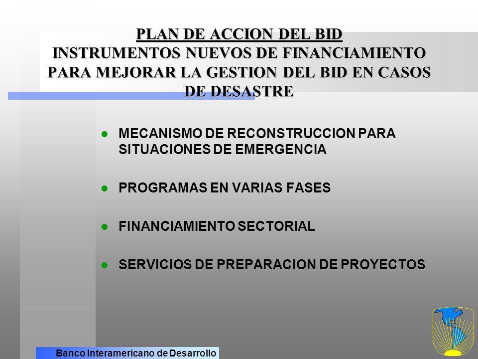 PLAN DE ACCION DEL BID INSTRUMENTOS NUEVOS DE FINANCIAMIENTO PARA MEJORAR LA GESTION DEL BID EN CASOS DE DESASTRE