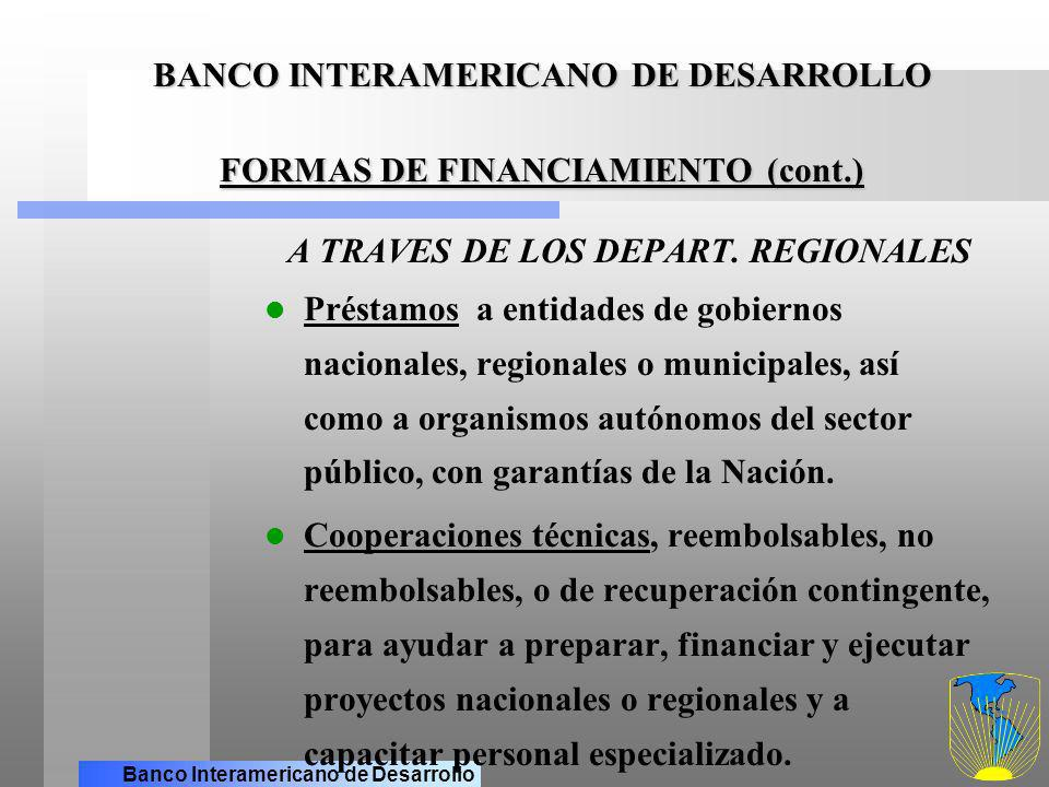 BANCO INTERAMERICANO DE DESARROLLO FORMAS DE FINANCIAMIENTO (cont.)
