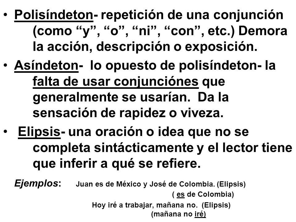Polisíndeton- repetición de una conjunción