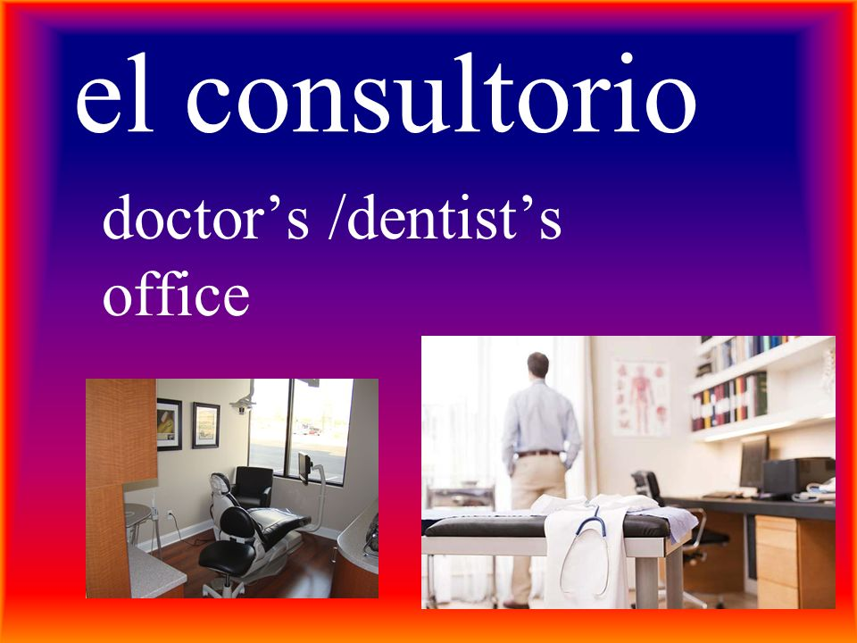 doctor's /dentist's office