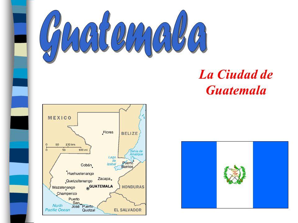 Guatemala La Ciudad de Guatemala