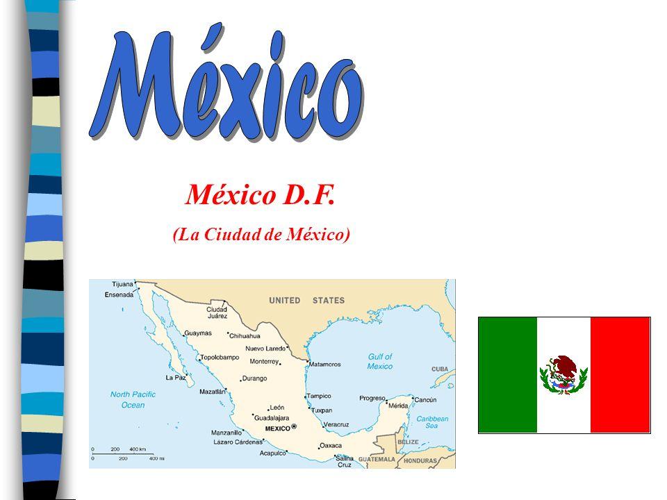 México México D.F. (La Ciudad de México)