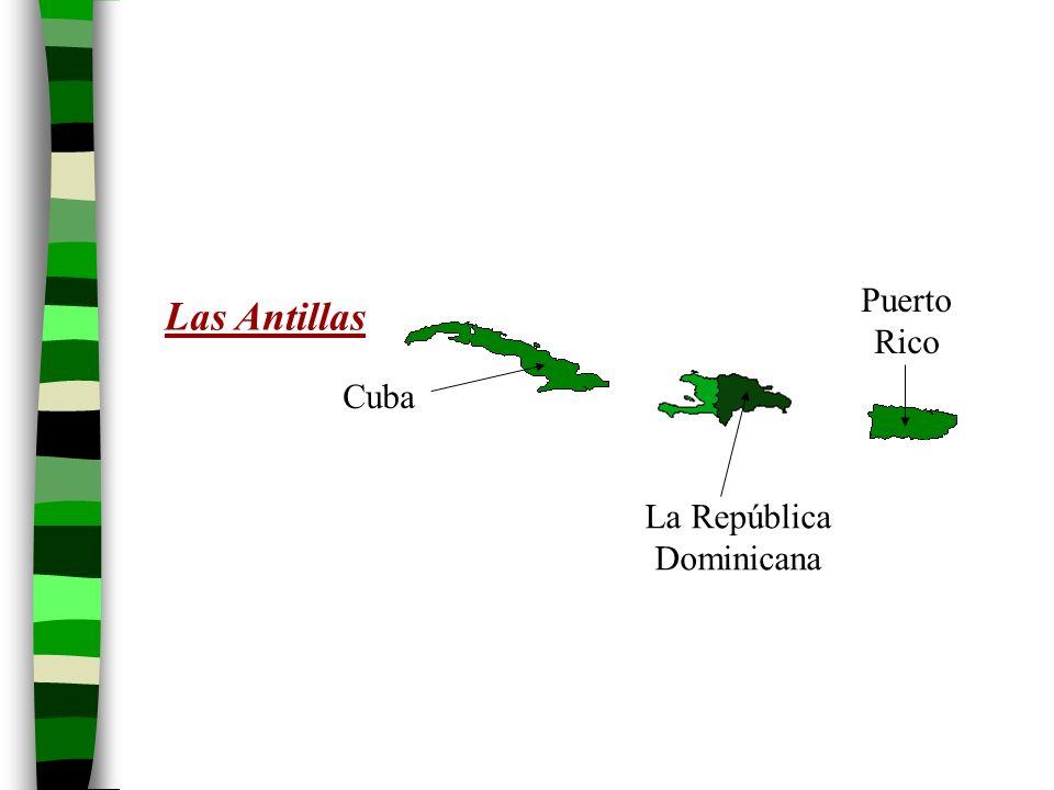 Puerto Rico Las Antillas Cuba La República Dominicana