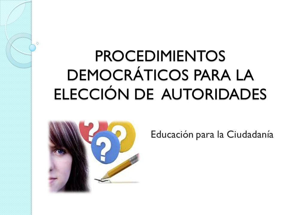 PROCEDIMIENTOS DEMOCRÁTICOS PARA LA ELECCIÓN DE AUTORIDADES