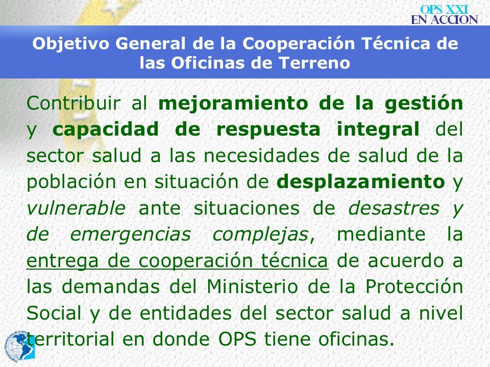 Objetivo General de la Cooperación Técnica de las Oficinas de Terreno