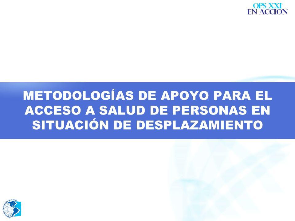 METODOLOGÍAS DE APOYO PARA EL ACCESO A SALUD DE PERSONAS EN SITUACIÓN DE DESPLAZAMIENTO