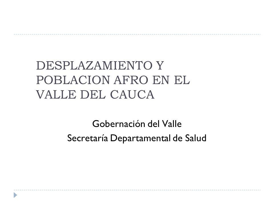 DESPLAZAMIENTO Y POBLACION AFRO EN EL VALLE DEL CAUCA
