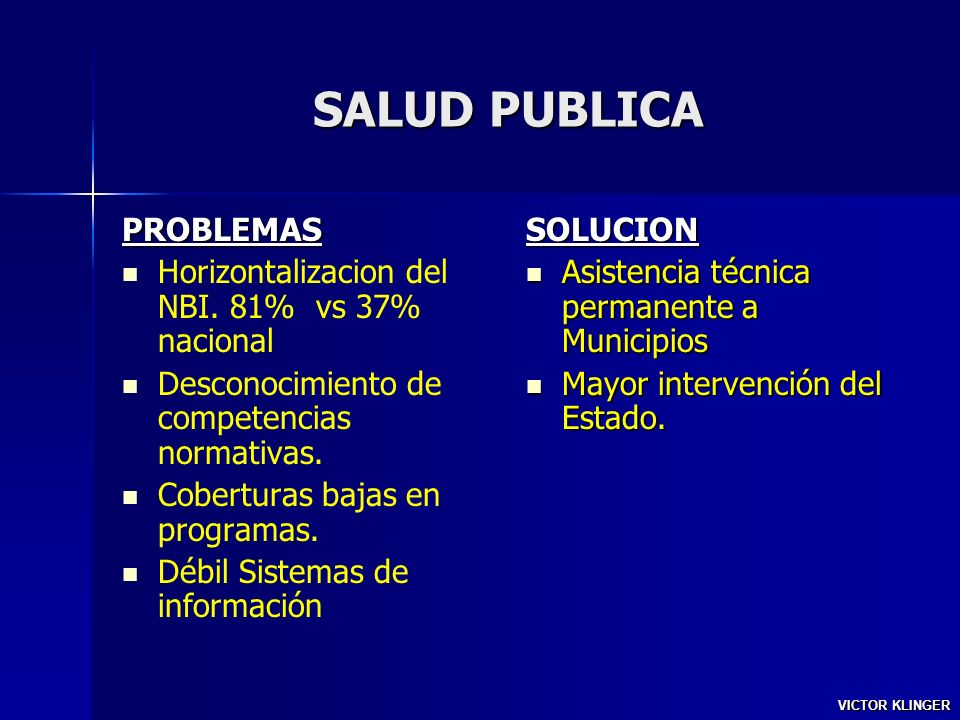 SALUD PUBLICA PROBLEMAS Horizontalizacion del NBI. 81% vs 37% nacional