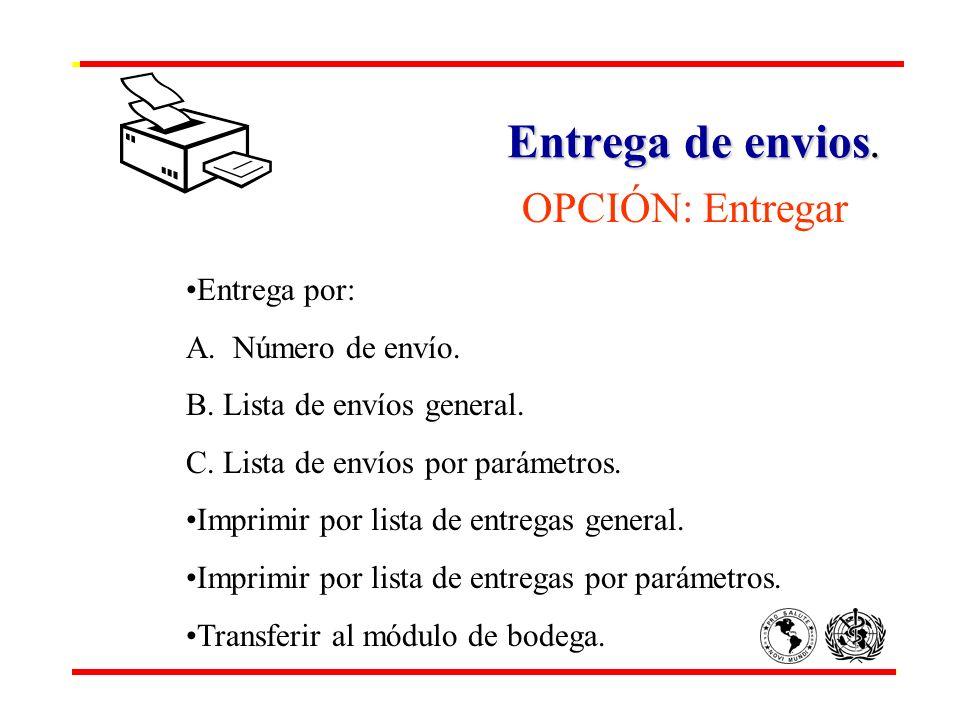 Entrega de envios. OPCIÓN: Entregar Entrega por: A. Número de envío.