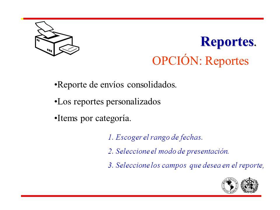 Reportes. OPCIÓN: Reportes Reporte de envíos consolidados.