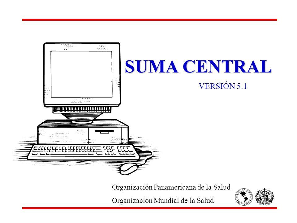 SUMA CENTRAL VERSIÓN 5.1 Organización Panamericana de la Salud