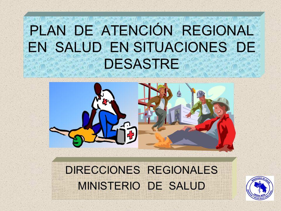 PLAN DE ATENCIÓN REGIONAL EN SALUD EN SITUACIONES DE DESASTRE