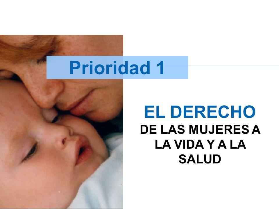 EL DERECHO DE LAS MUJERES A LA VIDA Y A LA SALUD