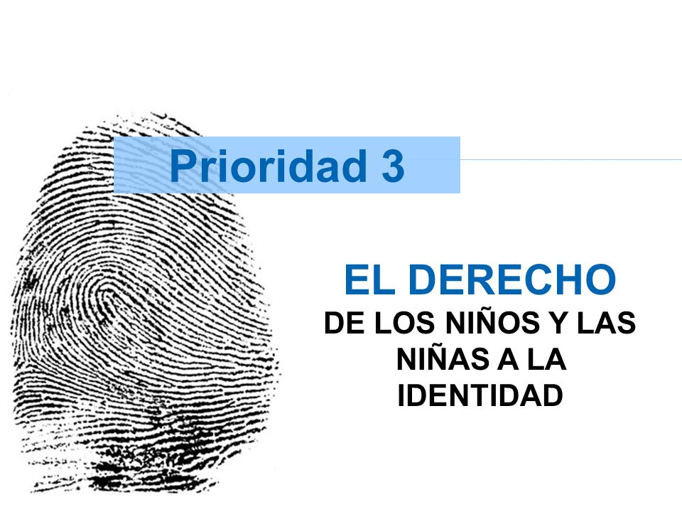 EL DERECHO DE LOS NIÑOS Y LAS NIÑAS A LA IDENTIDAD