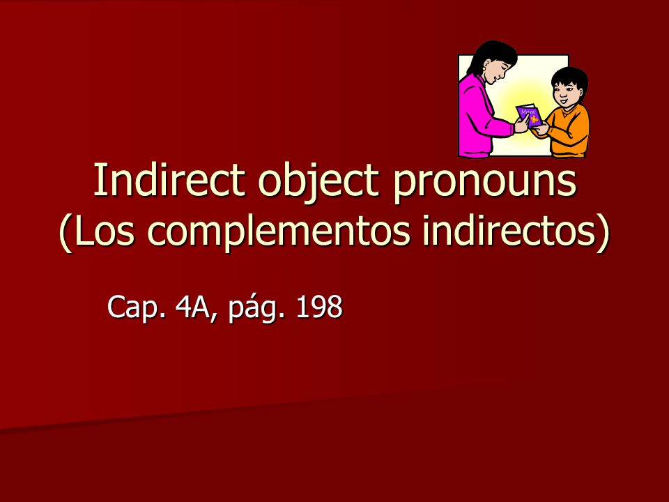 Indirect object pronouns (Los complementos indirectos)
