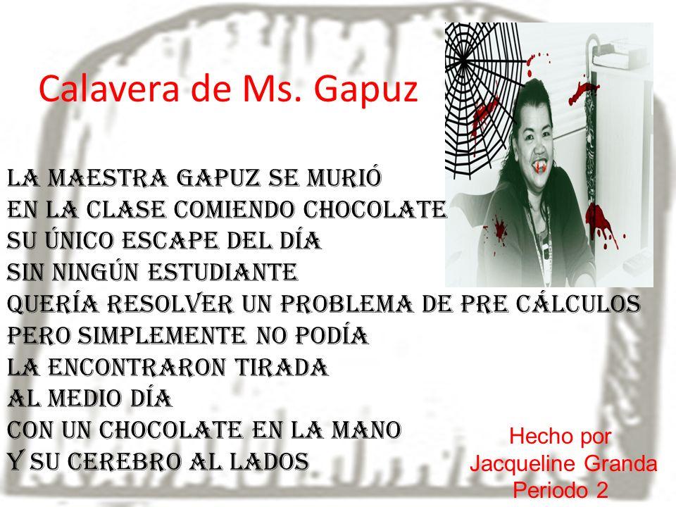 Calavera de Ms. Gapuz La maestra Gapuz se murió