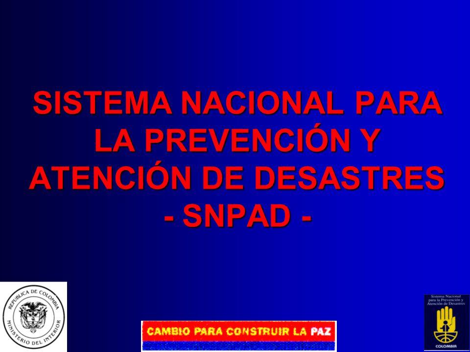 SISTEMA NACIONAL PARA LA PREVENCIÓN Y ATENCIÓN DE DESASTRES - SNPAD -
