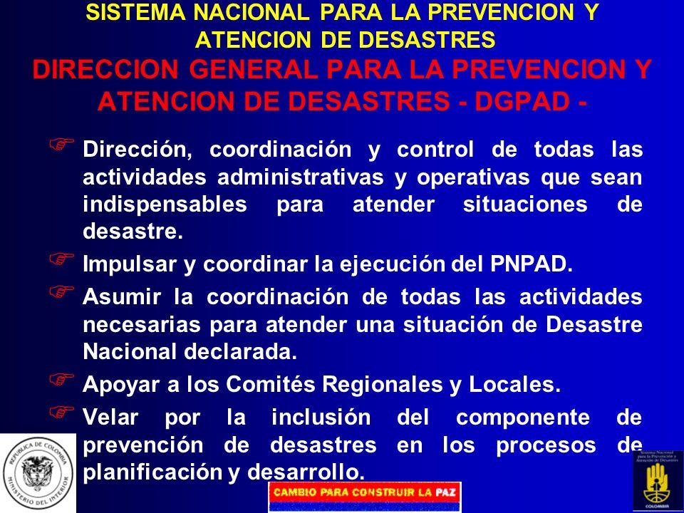 SISTEMA NACIONAL PARA LA PREVENCION Y ATENCION DE DESASTRES DIRECCION GENERAL PARA LA PREVENCION Y ATENCION DE DESASTRES - DGPAD -
