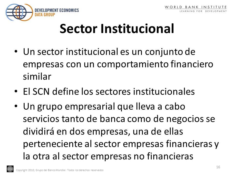 Sector Institucional Un sector institucional es un conjunto de empresas con un comportamiento financiero similar.