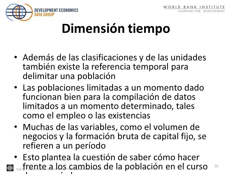 Dimensión tiempo Además de las clasificaciones y de las unidades también existe la referencia temporal para delimitar una población.