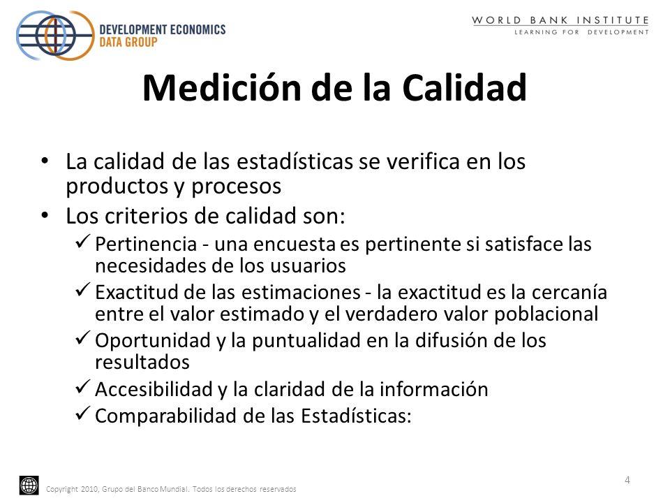 Medición de la Calidad La calidad de las estadísticas se verifica en los productos y procesos. Los criterios de calidad son: