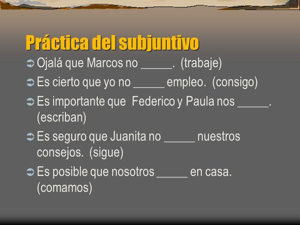 Práctica del subjuntivo