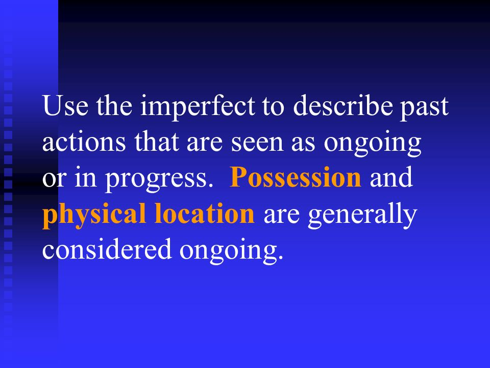 Use the imperfect to describe past actions that are seen as ongoing or in progress.