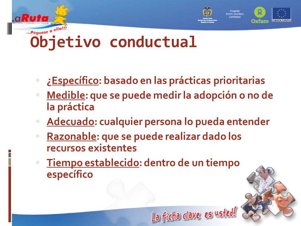 Objetivo conductual ¿Específico: basado en las prácticas prioritarias