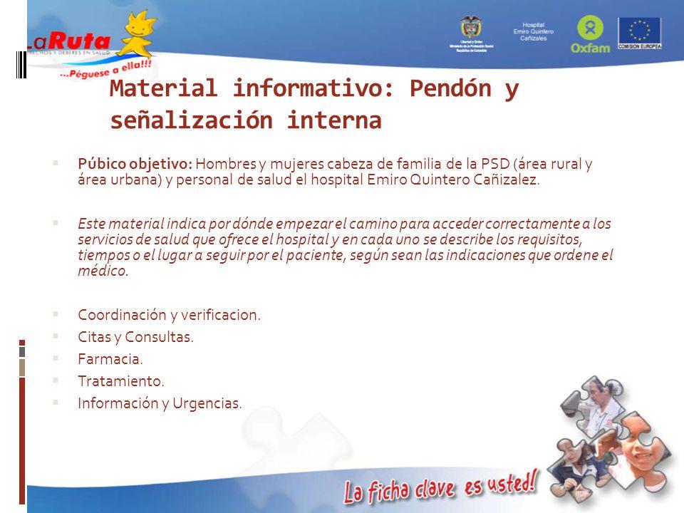 Material informativo: Pendón y señalización interna