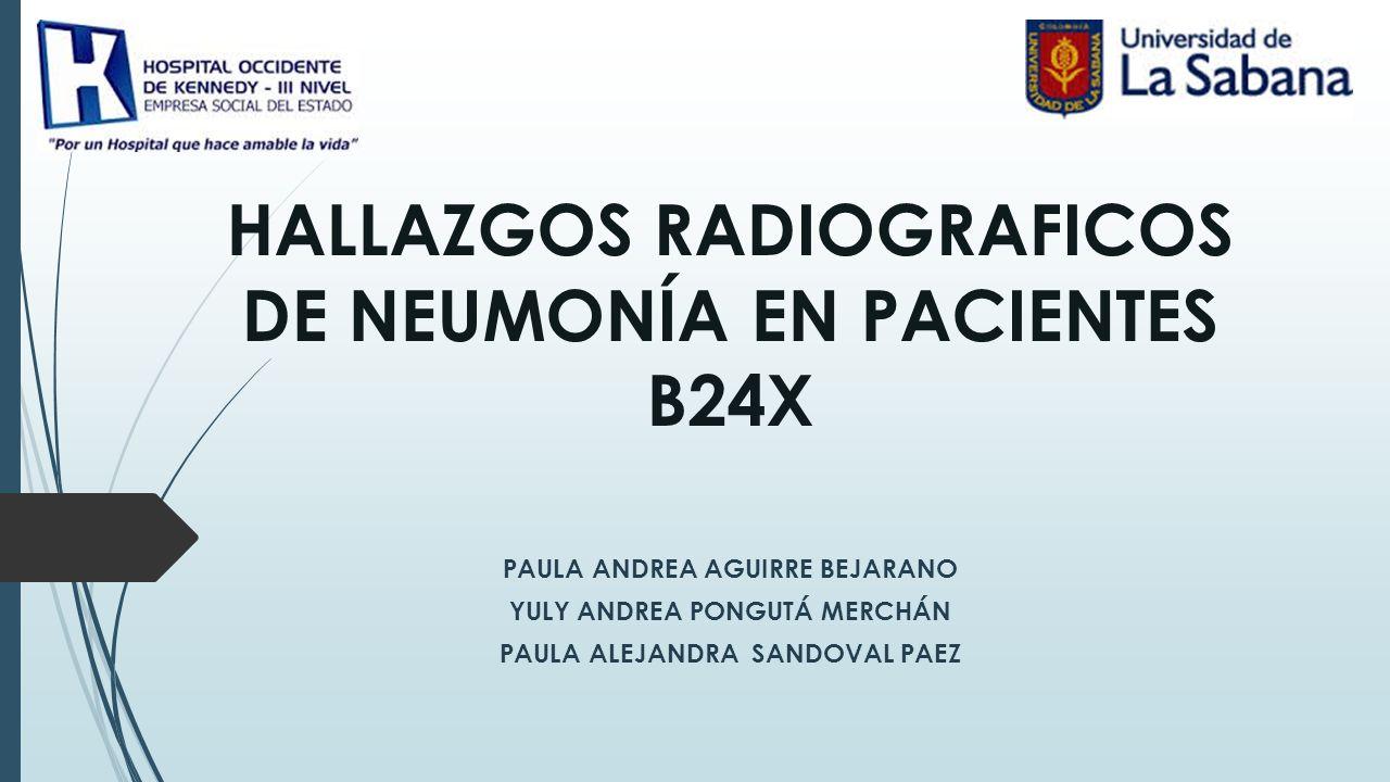 HALLAZGOS RADIOGRAFICOS DE NEUMONÍA EN PACIENTES B24X