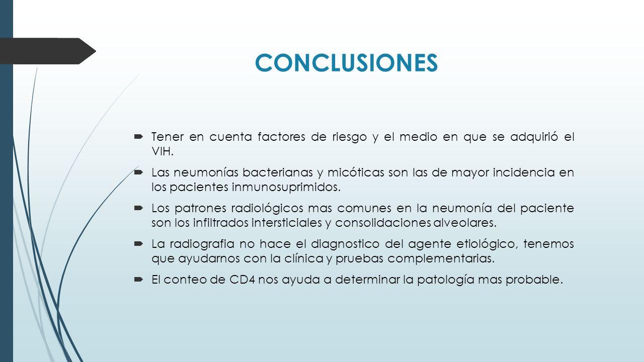 CONCLUSIONES Tener en cuenta factores de riesgo y el medio en que se adquirió el VIH.