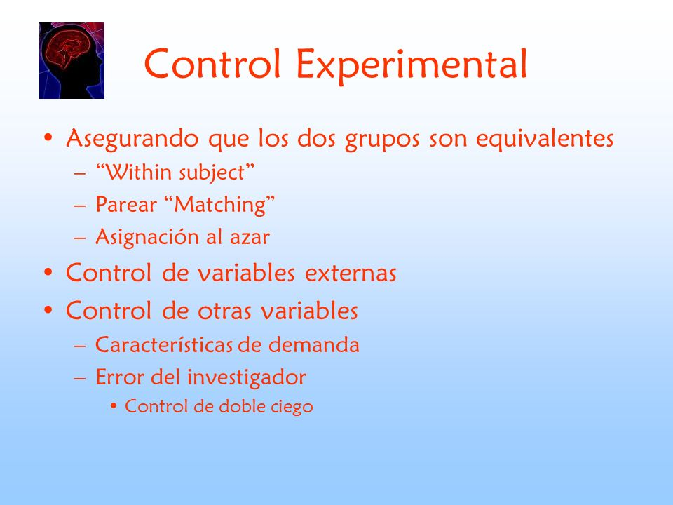 Control Experimental Asegurando que los dos grupos son equivalentes