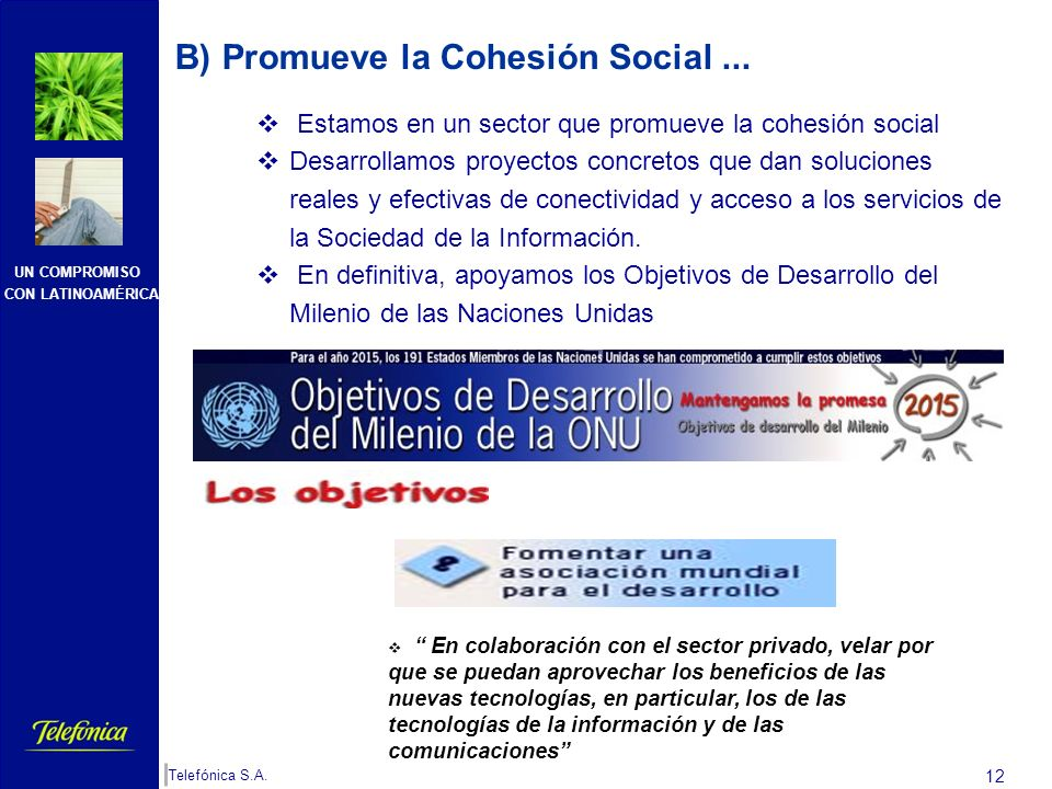 B) Promueve la Cohesión Social ...