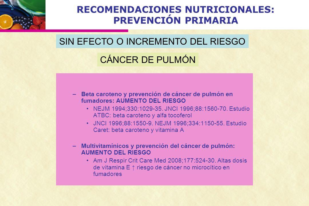 RECOMENDACIONES NUTRICIONALES: PREVENCIÓN PRIMARIA