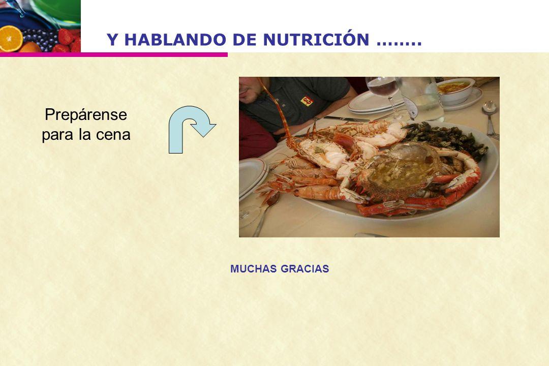 Y HABLANDO DE NUTRICIÓN ……..